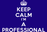 Keep Calm I'm A Professional